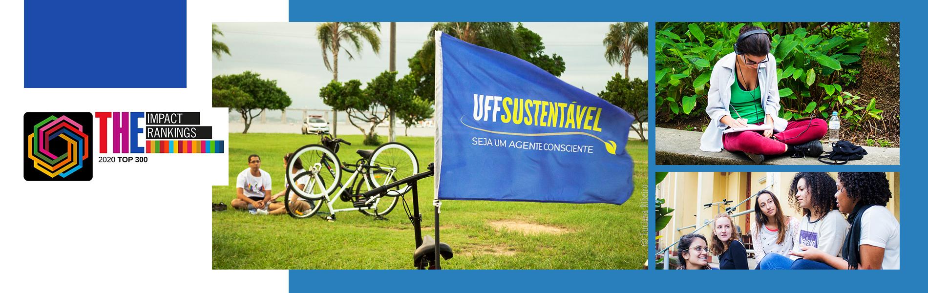 """Imagem dividida em e cenários: o primeiro tem uma bandeira com os dizeres """"UFF Sustentável"""", os outros com estudantes"""