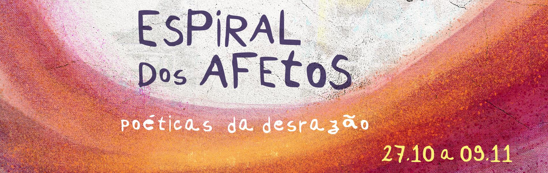 Fundo nas cores laranja e vermelho com a seguinte frase: Espiral dos Afetos - poéticas da desrazãos