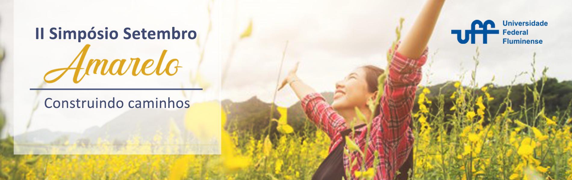 Mulher de braços abertos em campo florido com o seguinte texto: Segundo simpósio setembro amarelo: construindo caminhos.