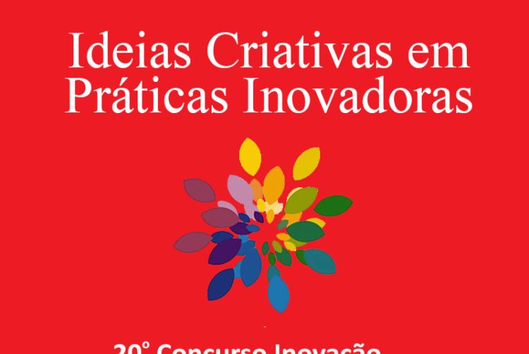 Ideias Criativas em Práticas Inovadoras 20° Concurso Inovação