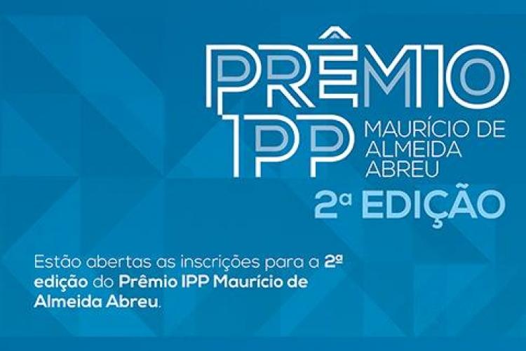 2ª edição do Prêmio IPP Maurício de Almeida Abreu