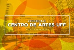 """Banner escrito """"Conheça o Centro de Artes UFF - a arte nos une"""""""