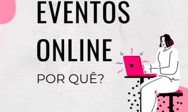 """Desenho de mulher digitando em laptop. No centro as palavras: """"Eventos online. Por que?"""""""