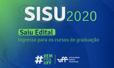 banner azul com dizeres: SISU 2020, Saiu edital, ingressos para os cursos de graduação, #vem pra uff, logo da UFF