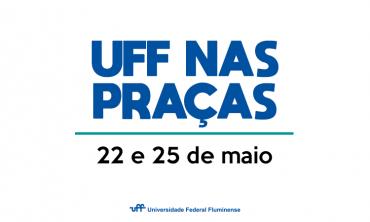 UFF nas praças - 22 e 25 de maio